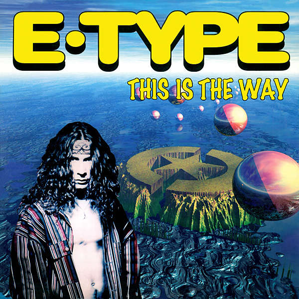 03/ E-Type '' This Is The Way ''