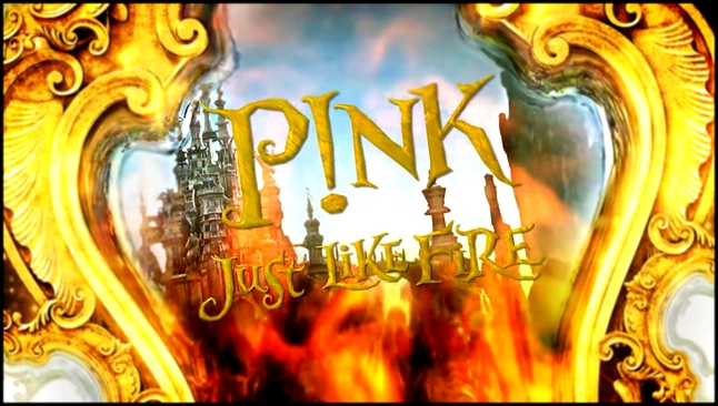 Видеоклип к песне Just Like Fire: P!nk - Just Like Fire (From the Original Motion Picture Alice Through The Looking Glass)