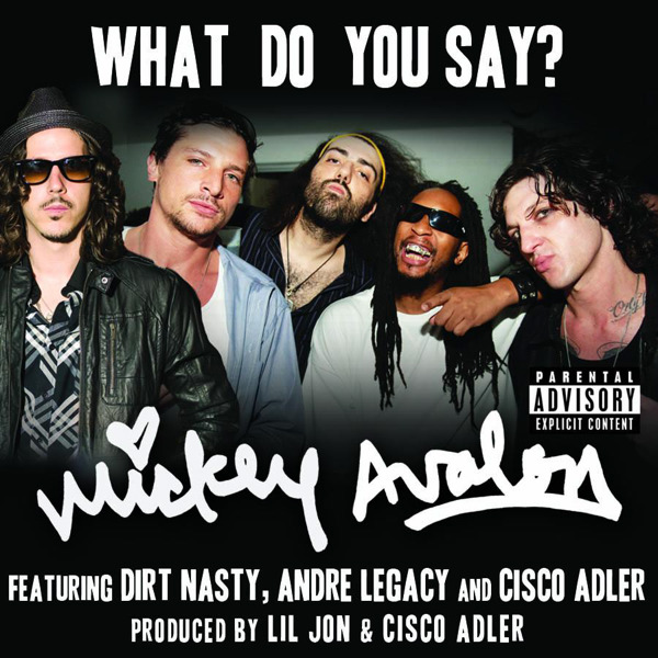 Mickey Avalon What do you say