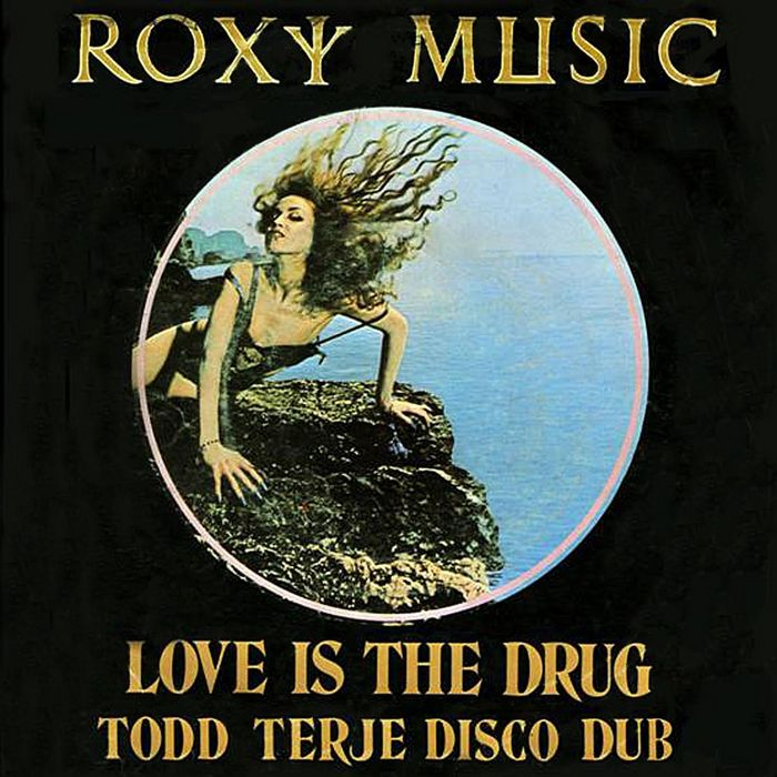 Roxy Music Love Is the Drug